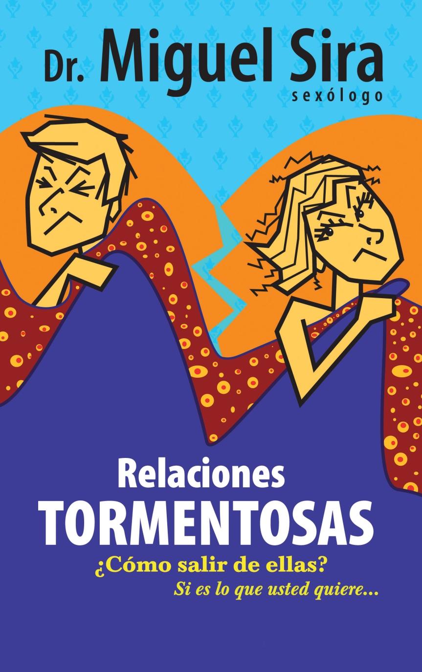 """Libro """"Relaciones Tormentosas"""" del Dr. MiguelSira."""